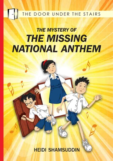The Case of the Missing National Anthem - children's chapter book by Heidi Shamsuddin, illustrated by Lim Lay Koon