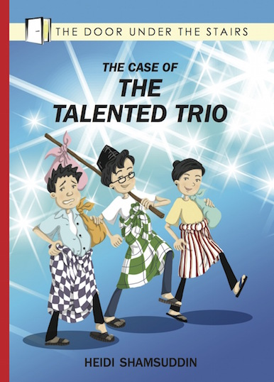 The Case of the Talented Trio - children's chapter book by Heidi Shamsuddin, illustrated by Lim Lay Koon