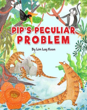 Pip's Peculiar Problem - children's picture book by Lim Lay Koon published by Oyez!Books